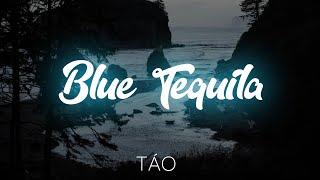 [ Lyrics ] Táo - Blue Tequila | Blue Tequila Lyrics