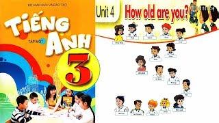 Tiếng anh lớp 3 (tập 1) Bộ GD- ĐT║Gia sư Tiến Trần Maya║ Unit 4: How old are you?