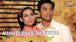 """Phi Nhung & Mạnh Quỳnh - Tân cổ """"Hờn Anh Giận Em"""" (Tuấn Lê, Mạnh Quỳnh) PBN 71"""