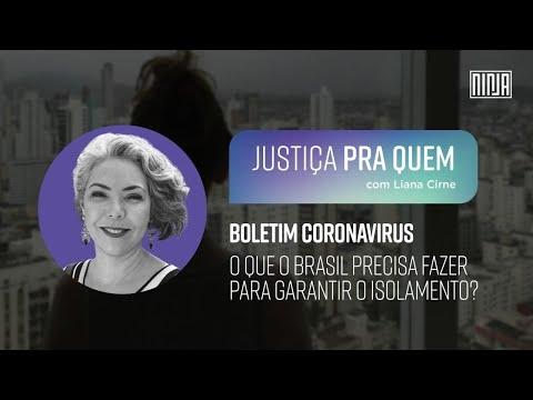 Justiça Pra Quem   Boletim Corona Vírus - O Que o Brasil precisa fazer para manter o isolamento?