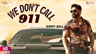 We Dont Call 911 – Sippy Gill