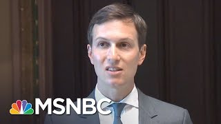 Jared Kushner Under Investigation... By The White House? | Rachel Maddow | MSNBC