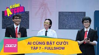 HÀI 2016 | AI CŨNG BẬT CƯỜI - TẬP 7 FULL HD