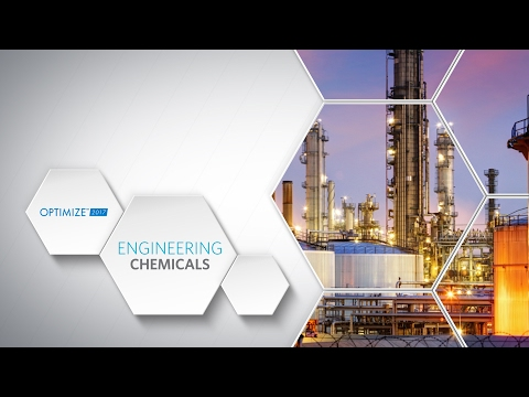 OPTIMIZE 2017 - Engineering Chemicals Track Preview