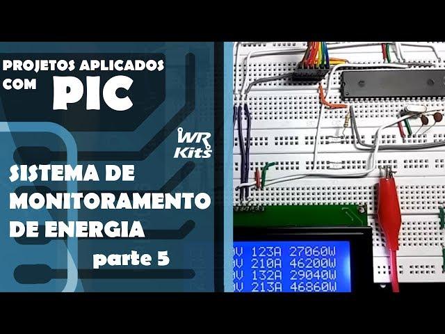 SISTEMA DE MONITORAMENTO DE ENERGIA (parte 5) | Projetos Aplicados com PIC #23