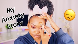 Chit Chat GRWM - My Anxiety Story