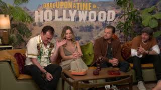 A sit-down with the cast of Once Upon a Time In Hollywood