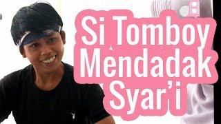 MENDADAK SYARI - Si Tomboy Belajar Syar'i