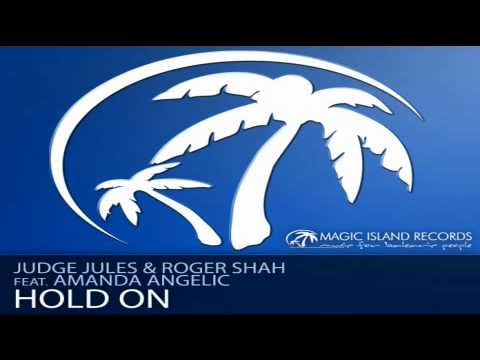 Judge Jules & Roger Shah feat. Amanda Angelic - Hold On (Judge Jules Remix)