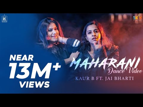 Maharani - Kaur B Ft. Jai Bharti - Dance Video