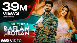 Raflan Te Botlan – Shivjot Video HD