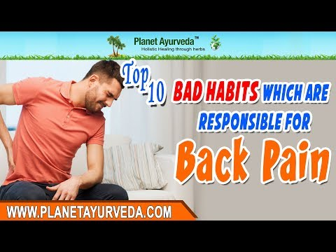Top 10 Bad Habits That Cause Back Pain - Ayurvedic Treatment