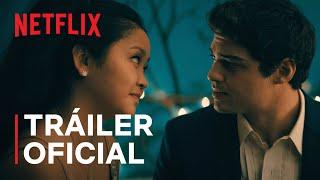 A todos los chicos: Para siempre | Tráiler oficial | Netflix