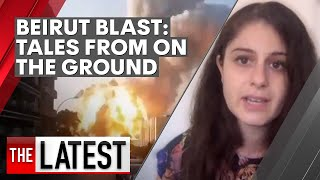 Beirut blast: two women on the ground in Lebanon describe the explosion and aftermath | 7NEWS