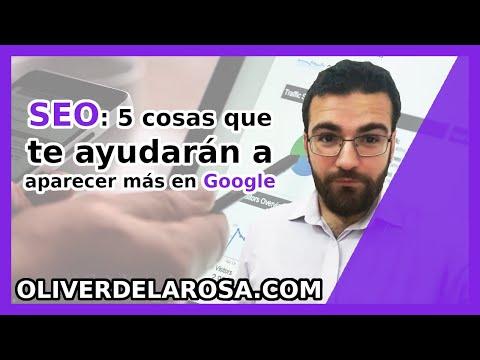 SEO: 5 cosas que te ayudarán a aparecer más en Google