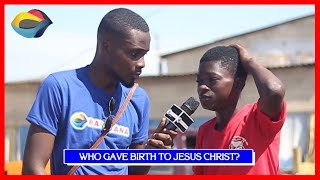 Who Gave Birth To JESUS CHRIST?   Street Quiz   Funny Videos   Funny African Videos   African Comedy