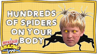 Having Hundreds of Spiders On Your Body! | Officially Amazing | Nugget