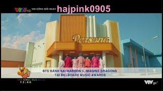 Vui sống mỗi ngày VTV3 - BTS đánh bại Maroon 5, Imagine Dragons tại Billboard Music Awards