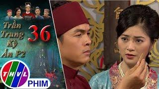 THVL | Trần Trung kỳ án (Phần 2) - Tập 36[4]: Ngọc Nhi phát hiện hoàng hậu bị bỏ thuốc an thần