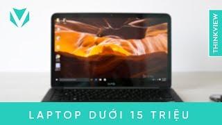 Top 5 laptop dưới 15 triệu tại Việt Nam | ThinkView