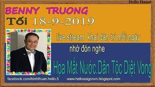 Benny Truong Truc Tiep(Tối Ngày 18-9-2019