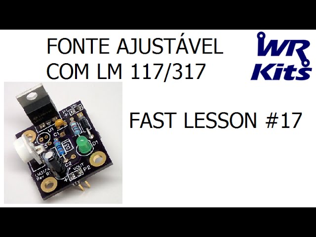 FONTE AJUSTÁVEL COM LM117/317 | Fast Lesson #17