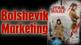 Star Wars Toys Don't Sell - Bolshevik Marketing and Marketing in Reverse