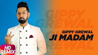 Ji Madam – Remix – Gippy Grewal