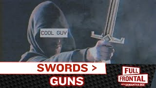 Forget Guns, What About Swords?