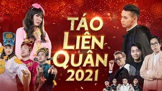 TÁO LIÊN QUÂN 2021 | Công Lý, Vân Dung, Quang Thắng, Chí Trung, Độ Mixi, Cris Phan, ViruSs, ...
