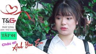Cháu Ơi Anh Yêu Em: Con Nhỏ Khó Ưa - Tập 01 | Phim Ngắn Tình Yêu 2019