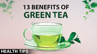 Top 13 Health Benefits of Green Tea | Green Tea For Skin Care | What It Takes
