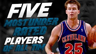 The 5 Most UNDERRATED NBA Players of ALL-TIME
