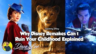 Why Disney's Live Action Remakes Can't Ruin Your Childhood Explained