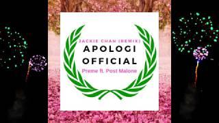 APOLOGI - Preme ft. Post Malone - Jackie Chan (tarro remix)