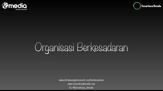 BERKESADARAN (MINDFULNESS) - ORGANISASI BERKESADARAN