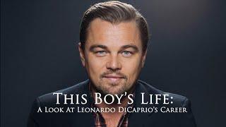 "Documentary - ""This Boy's Life: A Look At Leonardo DiCaprio's Career"""