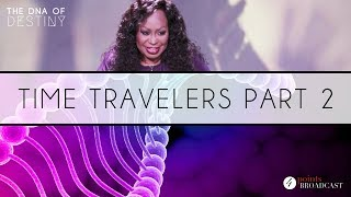 Time Travelers Part 2 | Dr. Cindy Trimm | The DNA of Destiny