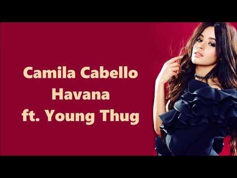Camila Cabello ~ Havana ft. Young Thug ~ Lyrics
