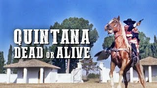Quintana: Dead Or Alive   WESTERN   Full Length Movie   Free YouTube Film