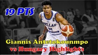 Giannis Antetokounmpo Highlights vs Hungary | FIba World Cup Preparation