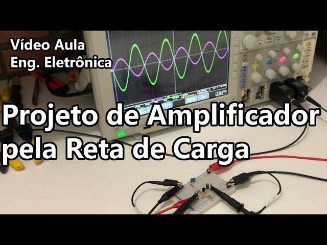 PROJETO DE PRÉ-AMPLIFICADOR PELA RETA DE CARGA | Vídeo Aula #332