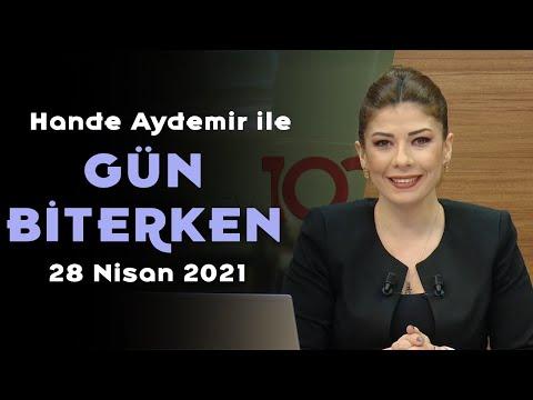 Yeni tedbirler ne kadar yeterli olacak? – Hande Aydemir ile Gün Biterken – 28 Nisan 2021