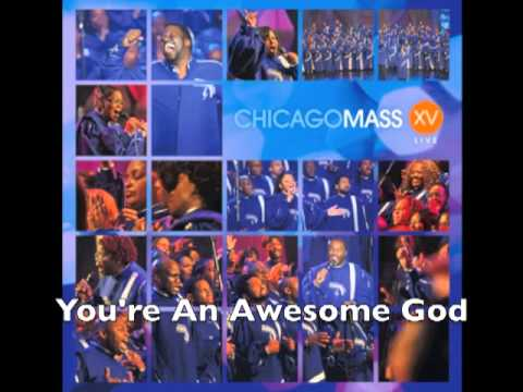 Chicago Mass Choir -- You're An Awesome God