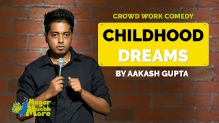 Childhood Dreams | Aakash Gupta | Stand-up Comedy | Crowd Work