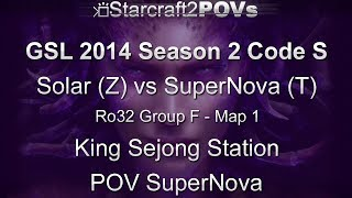 SC2 HotS - GSL 2014 S2 Code S - Solar vs SuperNova - Ro32 Group F - Map 1 - King Sejong - SuperNova