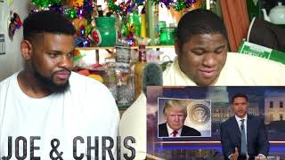 "Trump Calls Non White Countries ""S**tholes""  The Daily Show REACTION WITH JOE&CHRIS"