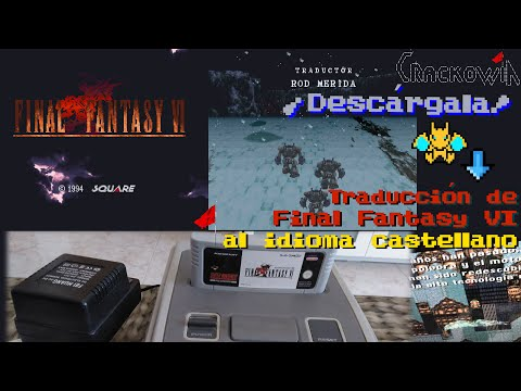 Traducción de Final Fantasy VI al español - por Traducciones Crackowia