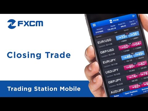 Closing a Trade | FXCM Trading Station Mobile