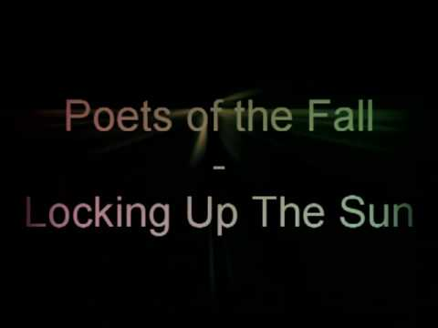 Poets of the Fall - Locking Up the Sun [HQ]